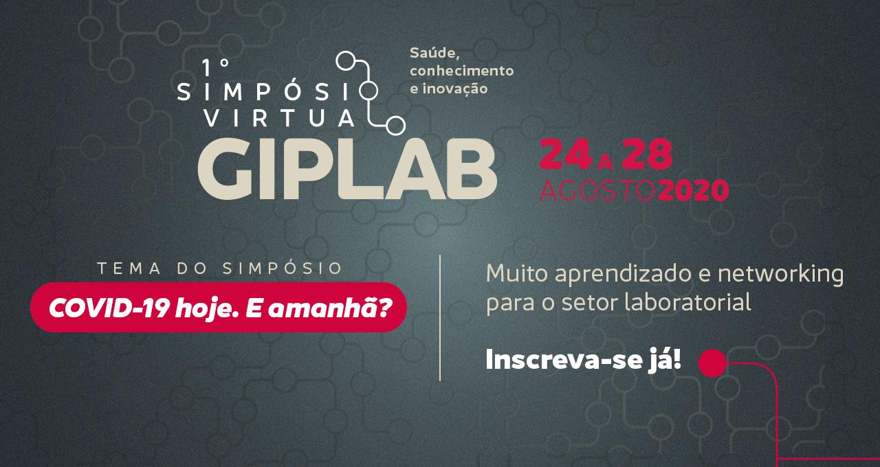 1º Simpósio Virtual GIPLAB: Covid-19 hoje. E amanhã?
